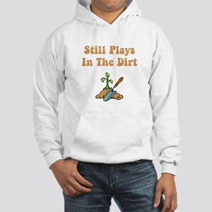 Still Plays In The Dirt Hooded Sweatshirt