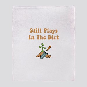 Still Plays In The Dirt Throw Blanket
