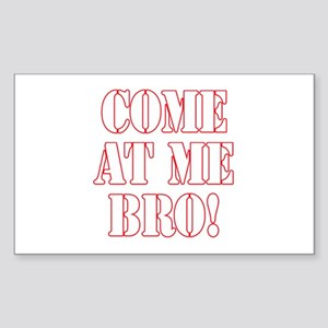 Come At Me Bro! Sticker (Rectangle)