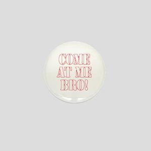 Come At Me Bro! Mini Button
