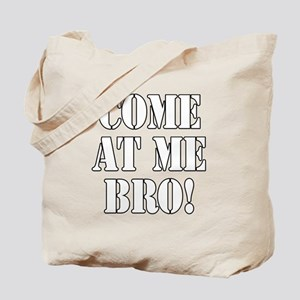 Come At Me Bro! Tote Bag