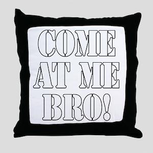 Come At Me Bro! Throw Pillow