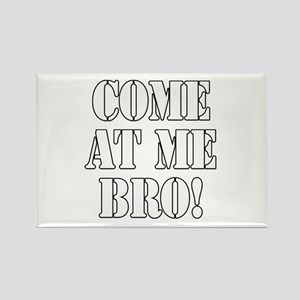 Come At Me Bro! Rectangle Magnet
