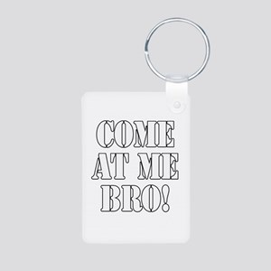 Come At Me Bro! Aluminum Photo Keychain