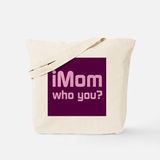 iMom Who You? Tote Bag