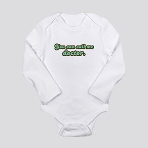 Call Me Doctor Long Sleeve Infant Bodysuit