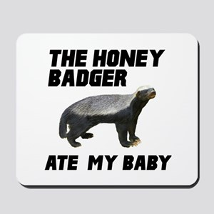 The Honey Badger Ate My Baby Mousepad