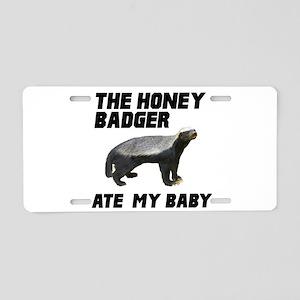 The Honey Badger Ate My Baby Aluminum License Plat