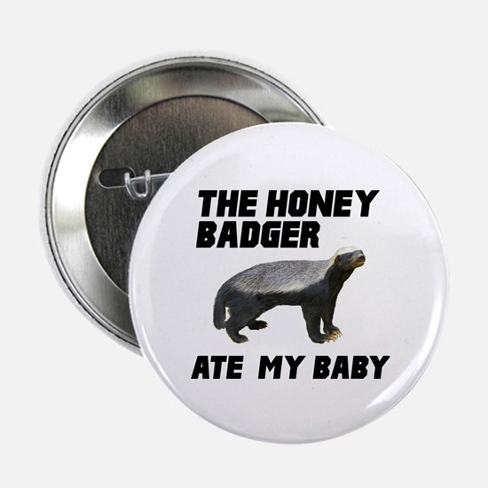 """The Honey Badger Ate My Baby 2.25"""" Button (10 pack"""