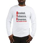ATF Humor Long Sleeve T-Shirt