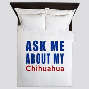 Ask About My Chihuahua Dog Queen Duvet