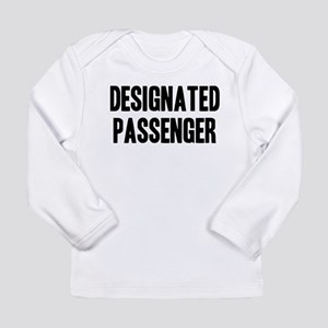 Designated Passenger Long Sleeve Infant T-Shirt