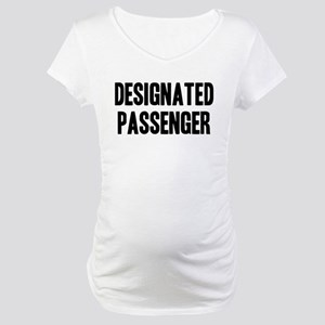 Designated Passenger Maternity T-Shirt