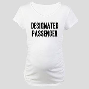Designated Passenger Maternity T-Shirt
