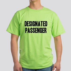 Designated Passenger Green T-Shirt