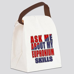Ask About My Euphonium Skills Canvas Lunch Bag