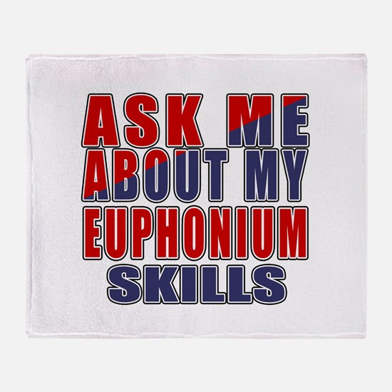 Ask About My Euphonium Skills Throw Blanket