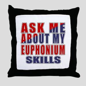 Ask About My Euphonium Skills Throw Pillow