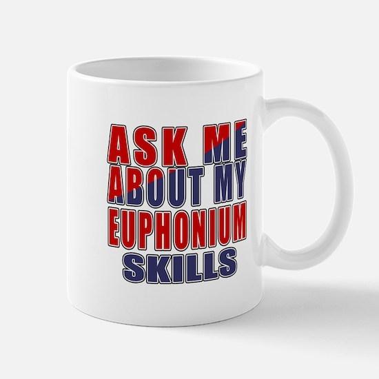 Ask About My Euphonium Skills Small Mug