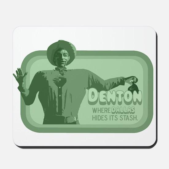 Denton's Stash Mousepad