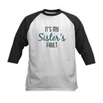 It's My Sister's Fault Kids Baseball Jersey