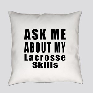 Ask About My Lacrosse Skills Everyday Pillow