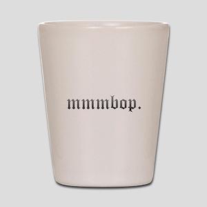 Mmmbop. Shot Glass