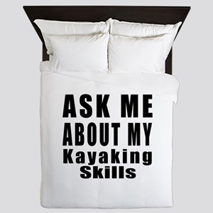 Ask About My Kayaking Skills Queen Duvet