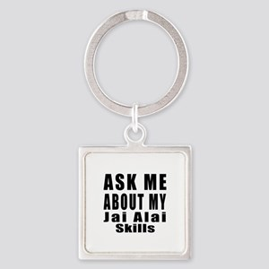 Ask About My Jai Alai Skills Square Keychain