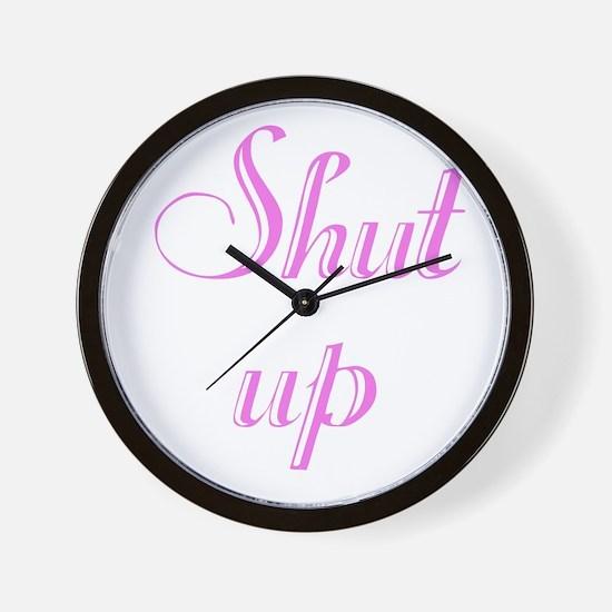 Unique Shut up Wall Clock