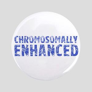 "Chromosomally Enhanced 3.5"" Button"