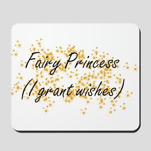I'm a Fairy Princess Mousepad