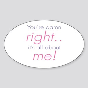 You're Damn Right Its all Abo Sticker (Oval)