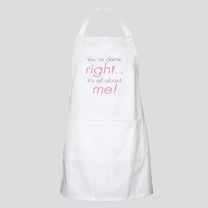 You're Damn Right Its all Abo Apron