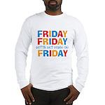 Friday Friday Long Sleeve T-Shirt