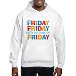 Friday Friday Hooded Sweatshirt