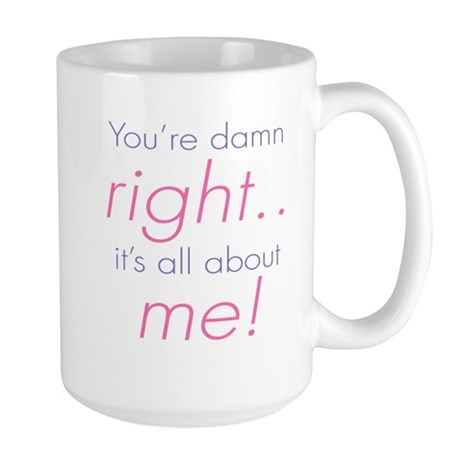 You're Damn Right Its all Abo Large Mug