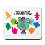 Have you been a Planetpal, today? Mousepad
