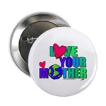 Love Your MOther Design from Planetpals Button
