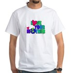 Love Your MOther Design from Planetpals White T-Sh