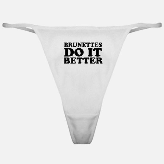 Brunettes Do It Better Classic Thong
