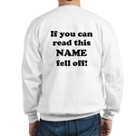 If You Can Read This.. Sweatshirt