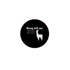 Wrong with Me Mini Button (10 pack)
