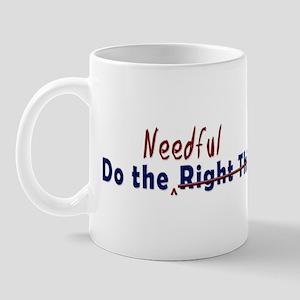 Do the Needful (Right Thing) Mug