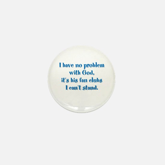 I have no problem with God Mini Button