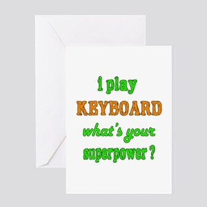 I play Keyboard what's your superpow Greeting Card