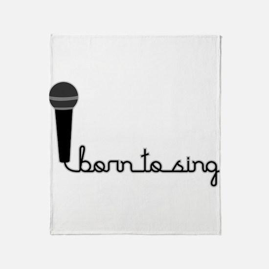 Born to Sing Throw Blanket