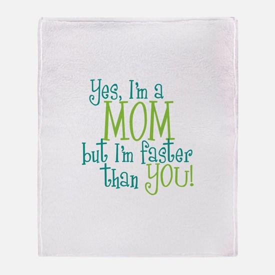 Mom Faster than You Throw Blanket