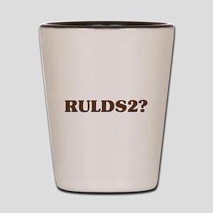 RULDS2? Shot Glass