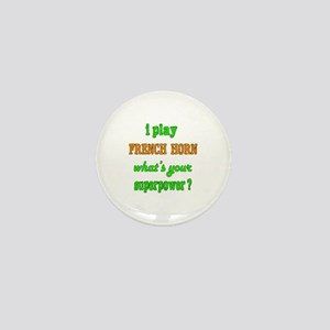I play French Horn what's your superpo Mini Button